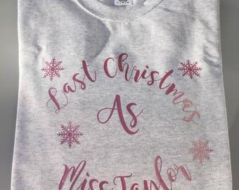 Last Christmas, As Miss, sweatshirt, personalised gift, christmas, sweatshirt, engagement gift, wedding gift, christmas gift, miss top