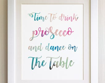 "QUOTE PRINT, Time to drink prosecco and dance on the table, *UNFRAMED* 10""x8"", Modern Geometric Design"