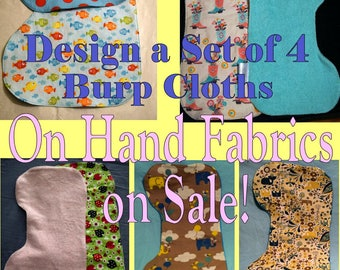 On Hand Fabrics Deep Discount! ~ Custom Baby Burp Cloths ~ Design your own set of 4 contoured baby burp cloths * Store Closing Sale! *