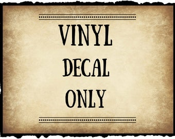 Vinyl Decal Only, Custom Lettering, Decal to make your own sign, Lettering for your sign