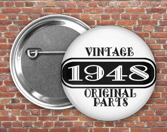 Birthday Pinback Buttons, Badges, Vintage, Year, Original Parts, 2.25 inch Badge pinback, Cloth Magnetic Back - BN008