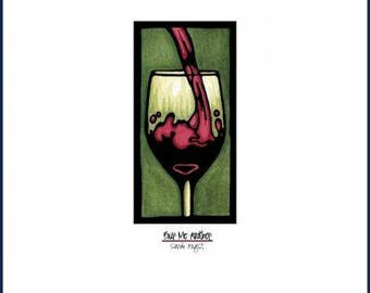 "Pour Me Another - Red Wine - 8""x10"" Unframed Giclee Print"