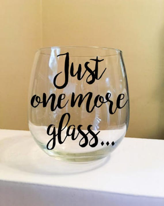 Just One More Glass Stemless Wine Glass