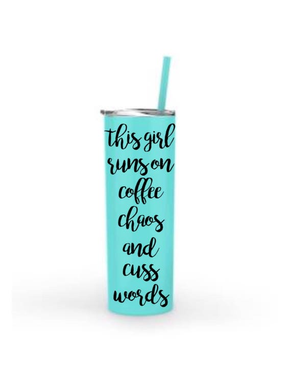 This Girl Runs On Coffee Chaos and Cuss Words 20oz. Stainless Steel Tumbler