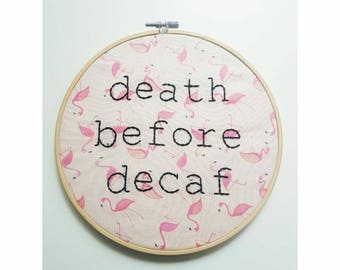 Death before decaf, embroidery, subversive