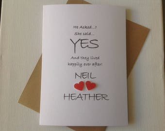 """Handmade personalised wedding card- """" he asked, she said yes, and they lived happily ever after"""""""