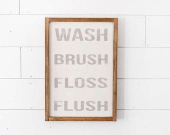 Bathroom Sign- Farmhouse Decor- Wash Flush Floss Brush Sign- Farmhouse Bathroom Decor- Modern Farmhouse- Bathroom Wall Decor- Bathroom Decor