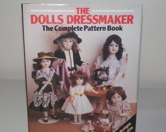 The Dolls Dressmaker Complete Pattern Book Doll Clothes Pattern Making Craft Supplies Sewing How to Books