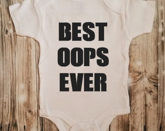 Best Oops Ever Bodysuit - Baby Shower Gift - Baby Announcement - Baby Bodysuit - Unisex Baby Clothing - Gag Baby Gift - Baby Accident