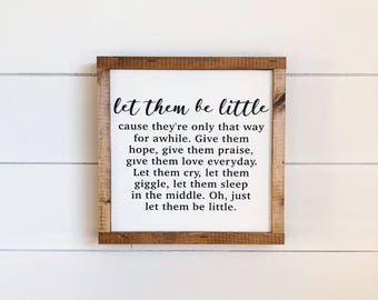 Let Them Be Little, Nursery Decor, Playroom Decor, Farmhouse Signs