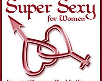 Super Sexy - UNscented Pheromone Blend for Women - Love Potion Magickal Perfumerie