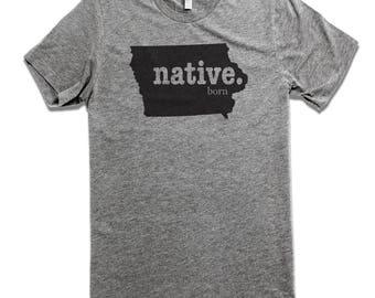 The Iowa Native Born IA The Home T Iowa Shirt Iowa Home Shirt Iowa Clothing Iowa Pride I Love Iowa Apparel Iowa Gifts Apparel T-Shirt