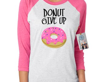 Donut Give Up Women's Raglan Cotton T-Shirt