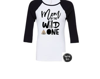 Mom of the Wild One - Wild One Birthday Shirt - Mom's Birthday Shirt - TeePee Birthday - Tribal Birthday - Mom of the Birthday Boy