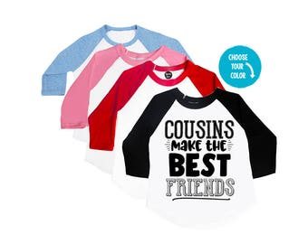 Cousins Make the Best Friends - Cousins Shirts - Unisex Kids' Shirts - Family Shirts - Matching Shirts - Family Reunion - Holiday Shirts