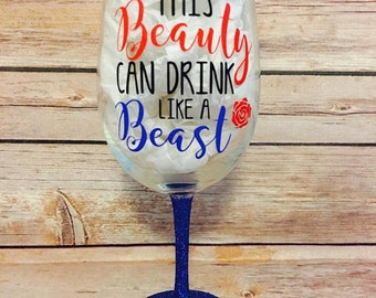 This Beauty Drinks Like A Beast - Beauty and the Beast inspired wine glass - Glittered Disney Wine Glass - Beauty and the beast
