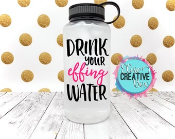 Drink Your Effing Water 34 Oz  Workout Water Bottle | Water Intake Tracker | Fitness Double Sided Sports Bottle | Customizable | Great Gift