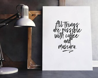 Beauty Quote | Mascara Quote, Makeup Quote, Make Up Quote, Mascara, Lipstick Quote, Coffee and Mascara, Confidence Quote, Fierce Quote