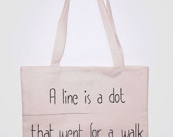 "Tote bag ""A line is a dot that went for a walk"" / Paul Klee / Sentence / handmade"