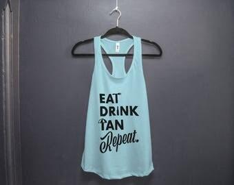 Eat, Drink, Tan, Repeat