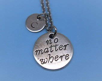No Matter Where Necklace Silver No Matter Where Charm Necklace  Personalized Necklace  Initial Nceklace Customized Jewelry