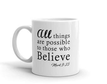 All Things Are Possible To Those Who Believe Mug | Christian Mug | Bible Quote Mug | Scripture Mug | Christian Mug | Bible Verse Mug