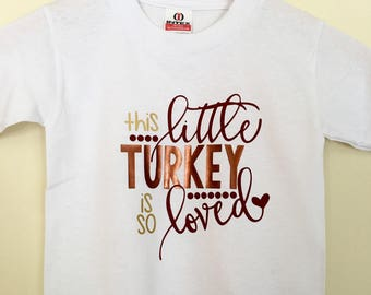 THIS TURKEY is so LOVED tee shirt kid toddler girl boy baby infance thanksgiving fall custom personalized adorable glitter metallic gooble