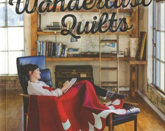 Wanderlust Quilts - Softcover:  10 quilt projects.