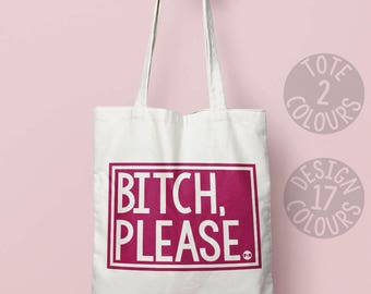 Bitch please, strong cotton tote bag, reusable bag, personalised gift for feminist, nasty woman, demonstration march, resist, feminist af