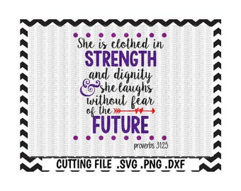 She is Clothed in Strength and Dignity, Proverbs 31 Cutting File, Svg-Dxf-Pdf-Png, Cut/ Print Files For Silhouette Cameo/ Cricut & More.