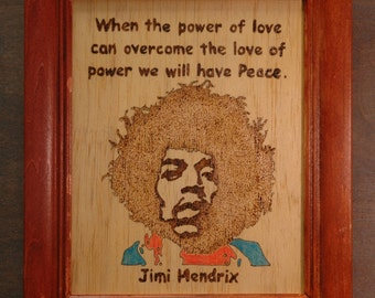 Jimi Hendrix - wood burned portrait and quote - the Power of Love