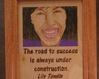 Lily Tomlin - wood burned portrait and quote