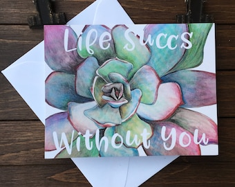 Succulent Greeting Card. Life Succs Card. Missing You. Friendship Cards. Flower Greeting Card. Watercolor Stationery. Succulent Art.