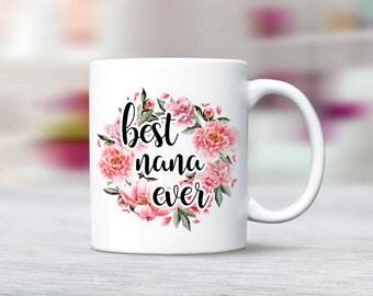 Best Nana Ever Mug, Worlds Best Nana, Nana Mug, Nana Gift, Gifts for Nana, Grandma Coffee Mug, Worlds Best Grandma Gift Grandma mug Nana Cup