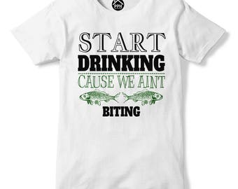 Start DRINKING We Aint BITING T Shirt, Funny Fishing T Shirt, Funny T Shirt, Angling, Bait, Fathers Day Tshirt 735