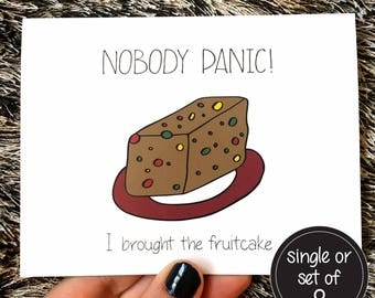 Funny Christmas Card - Nobody Panic I Brought the Fruitcake - Single or Boxed Set of 8
