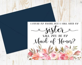 I found my mister but I still need my sister Maid of Honor Card - Bridesmaid proposal - Maid of Honor, Matron of Honor, Proposal Card