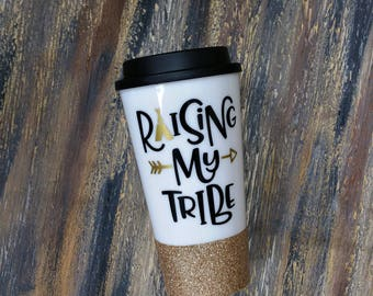 raising my tribe, mom mug, gift for mom, tumbler, travel coffee mug, glitter coffee mug, to-go coffee mug, coffee mugs, mom life gift, mugs