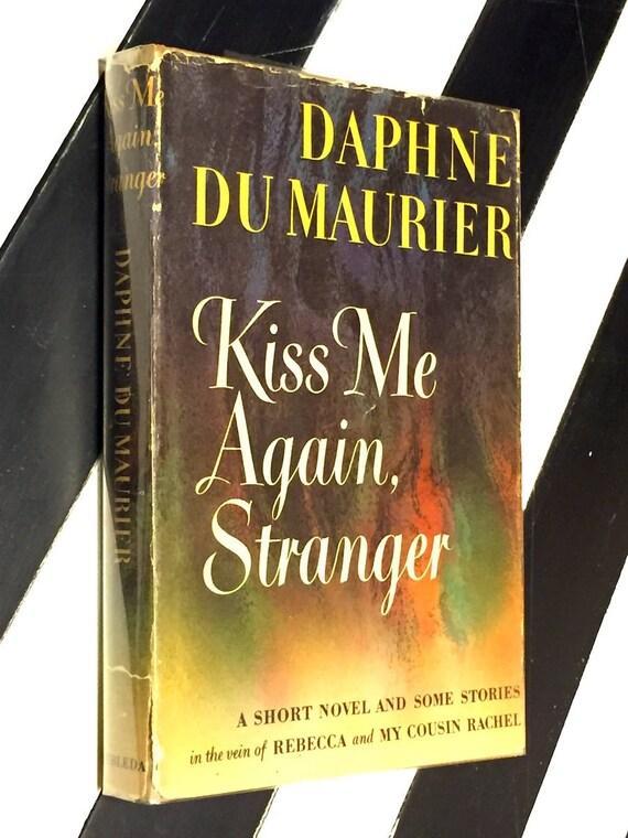 Kiss Me Again Stranger by Daphne Du Maurier (1953) hardcover book