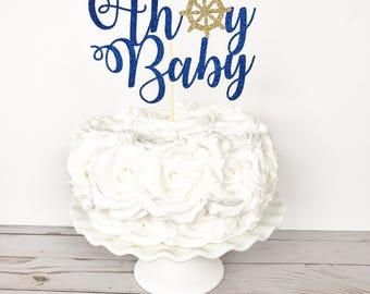 Ahoy Baby Cake Topper / Ahoy It's A Boy Cake Topper / Nautical Baby Shower / Nautical Cake Topper / Nautical Decorations