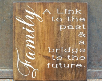 Family A link to the past & a bridge to the future | Wood Signs | Family Sign | Home Decor | Rustic Decor | Farmhouse Decor | Rustic Sign