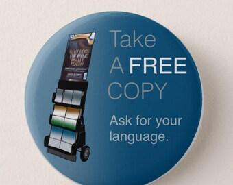 "JW.ORG ""take a free copy""  backpin button. JW witness cart. Standard size 2.25"""