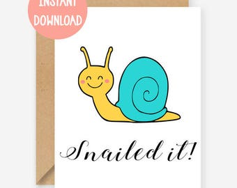 Printable card, Snailed it, funny greeting card, congratulations card, blank inside