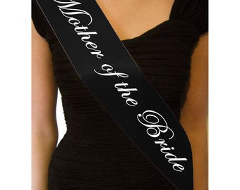 Mother of the Bride Sash~ Bachelorette~ Bride To Be Sash~ Bachelorette Sash~ Mother of the Bride Sashes