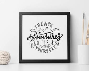 Create adventures for yourself, printable quote, Hand lettering, typography, black and white art, doodle, home decor, wall art