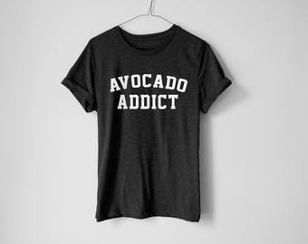 Avocado Addict Shirt - Avocado Addict - Avocado Lover - Tumblr Shirt - Avocado Tees - College Shirt - Tumblr - College - Avocado