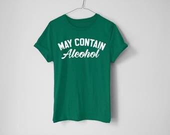 May Contain Alcohol Shirt - St Patrick's Day Shirt - St Patty's Shirt - Shamrock Shirt - Irish Shirt - Day Drinking Shirt - Beer Shirt