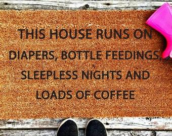 This House Runs On Diapers, Bottle Feedings, Sleepless Nights and Loads of Coffee, Doormat, Mood Doormat