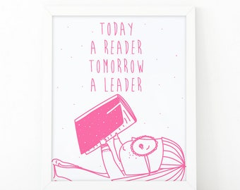 Today a reader Tomorrow a leader, Reading Book, Book Lover, Reading Is Cool, Girl Reading Book, Illustration, Reading print, Book Poster art