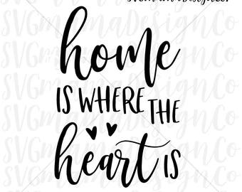 Home Is Where The Heart Is SVG Home Quote for Rustic Sign Cut File for Cricut and Silhouette